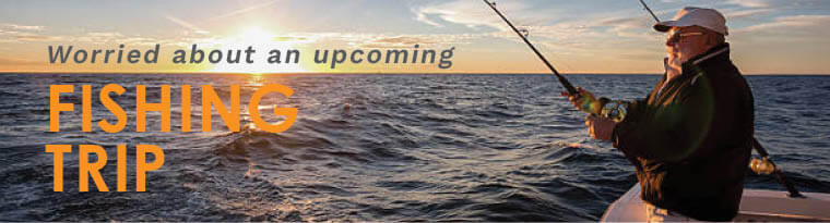 Worried about an upcoming fishing trip?